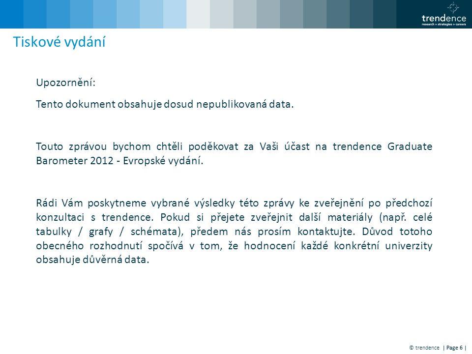 © trendence | Page 6 | Tiskové vydání Upozornění: Tento dokument obsahuje dosud nepublikovaná data.