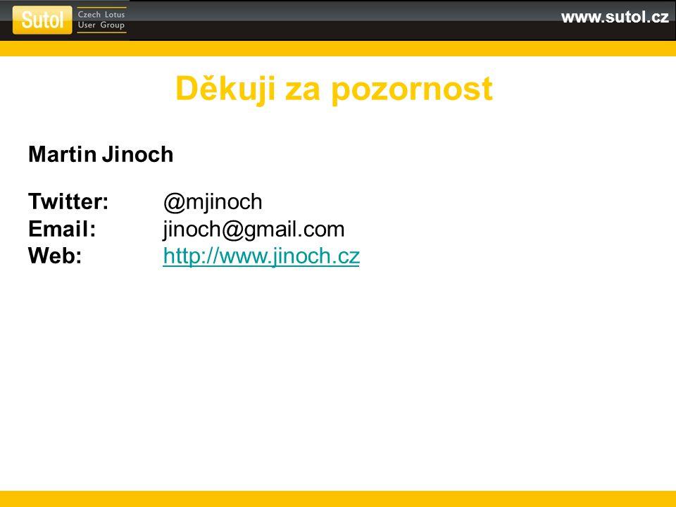 www.sutol.cz Děkuji za pozornost Martin Jinoch Twitter:@mjinoch Email:jinoch@gmail.com Web:http://www.jinoch.cz