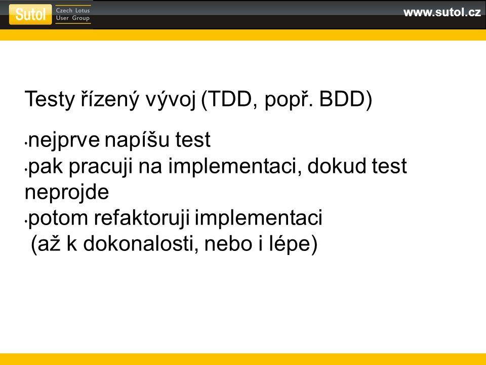 www.sutol.cz Testy řízený vývoj (TDD, popř.