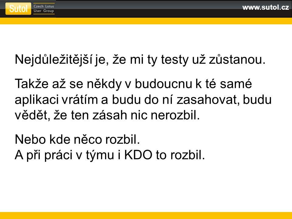 www.sutol.cz Nejdůležitější je, že mi ty testy už zůstanou.