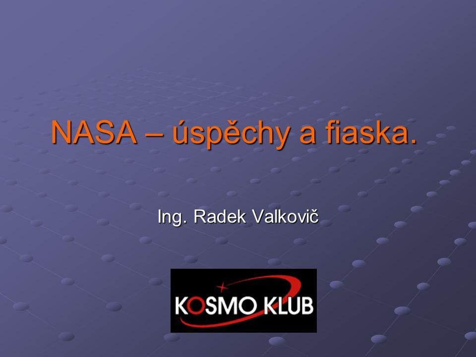 Pilotovaná kosmonautika: Situace v NASA před rokem byla optimistická.