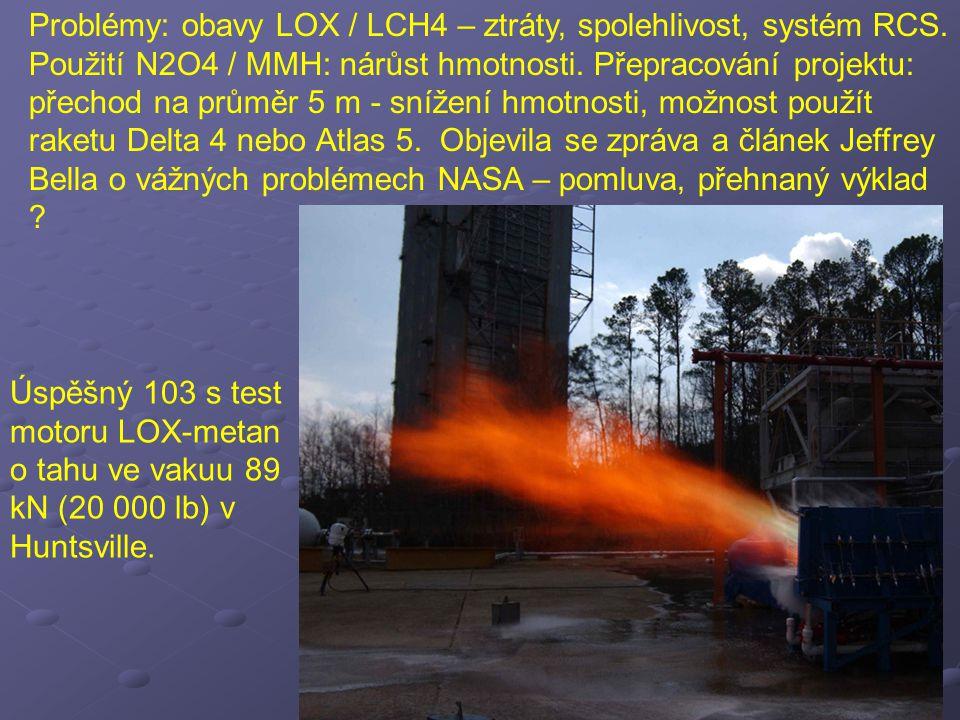 Problémy: obavy LOX / LCH4 – ztráty, spolehlivost, systém RCS. Použití N2O4 / MMH: nárůst hmotnosti. Přepracování projektu: přechod na průměr 5 m - sn