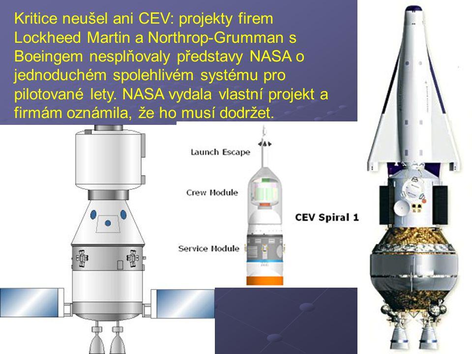 Kritice neušel ani CEV: projekty firem Lockheed Martin a Northrop-Grumman s Boeingem nesplňovaly představy NASA o jednoduchém spolehlivém systému pro
