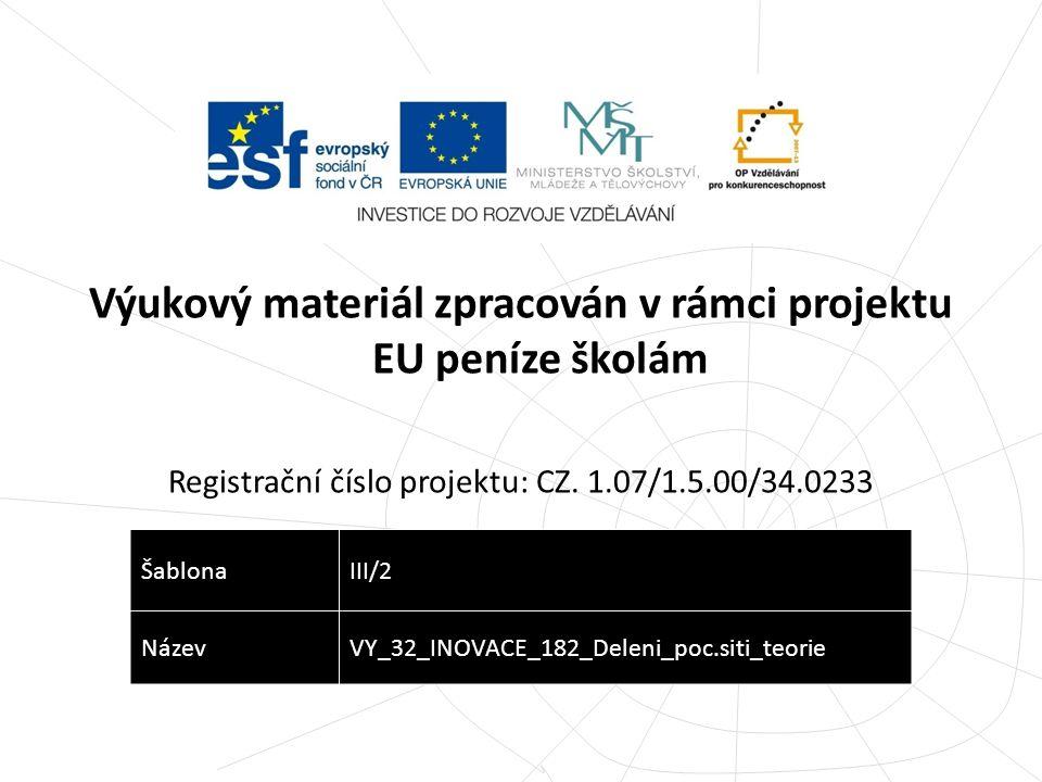 Výukový materiál zpracován v rámci projektu EU peníze školám Registrační číslo projektu: CZ. 1.07/1.5.00/34.0233 ŠablonaIII/2 NázevVY_32_INOVACE_182_D