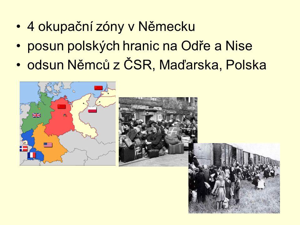 4 okupační zóny v Německu posun polských hranic na Odře a Nise odsun Němců z ČSR, Maďarska, Polska