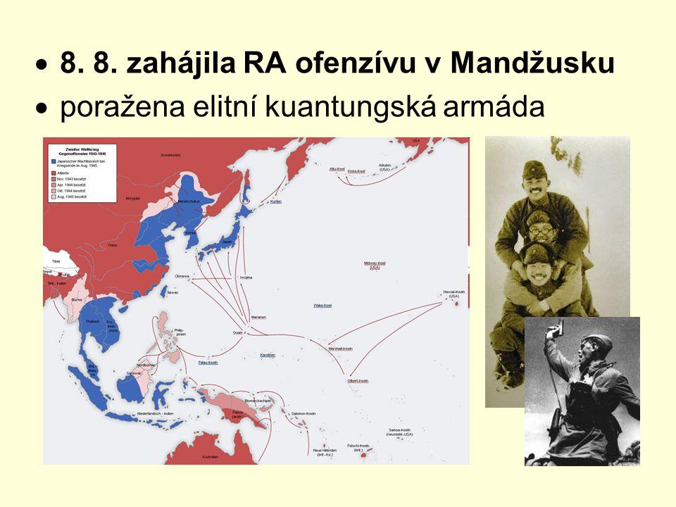  8. 8. zahájila RA ofenzívu v Mandžusku  poražena elitní kuantungská armáda