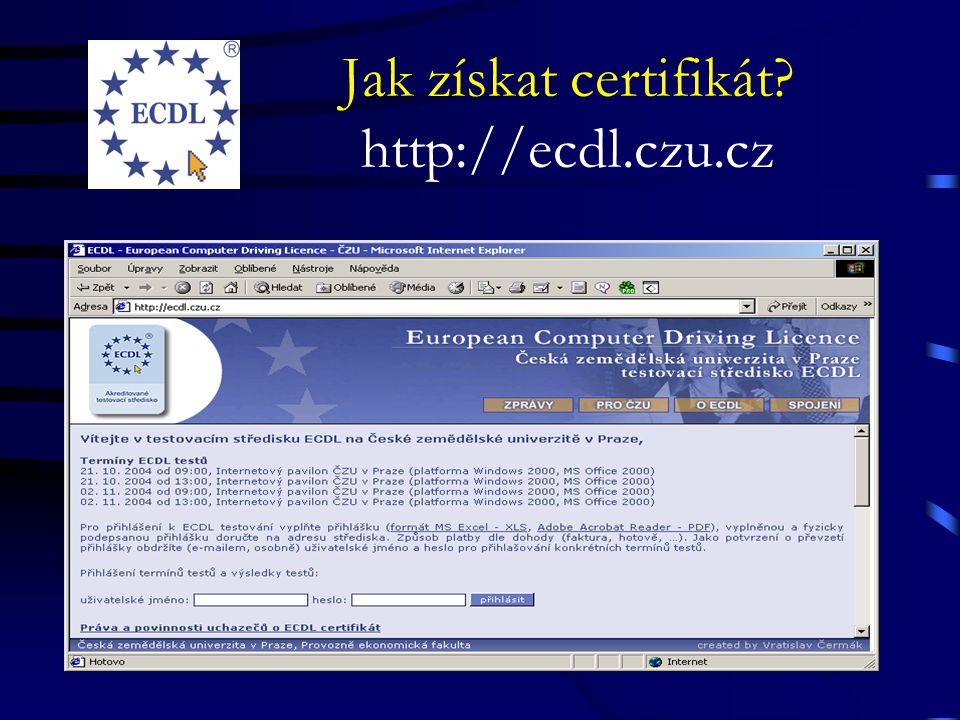 Jak získat certifikát? http://ecdl.czu.cz