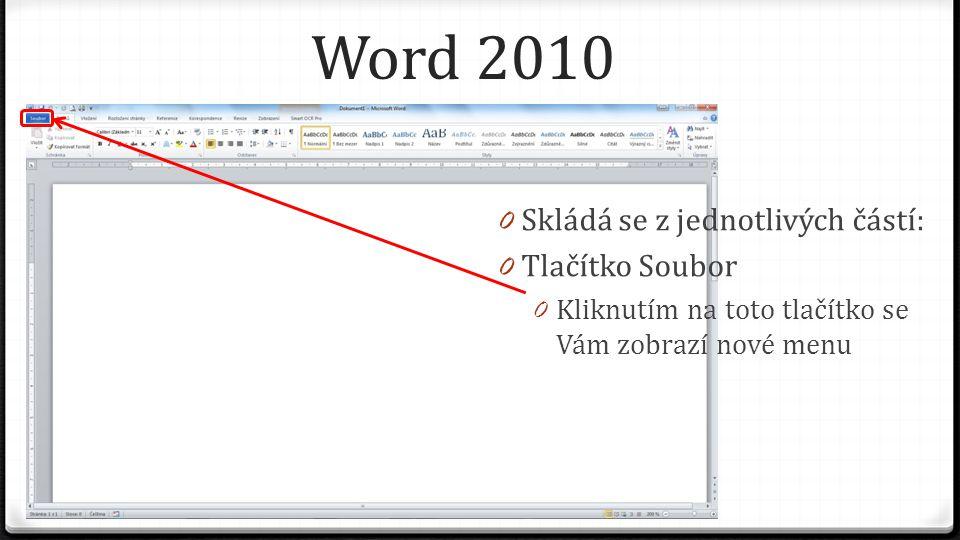 Word 2010- Soubor 0 Menu obsahuje volby jako například: 0 Otevřít, uložit a tisk 0 Zobrazuje naposledy otevřené soubory 0 Můžeme zde zobrazit nápovědu nebo další možnosti nastavení programu Word