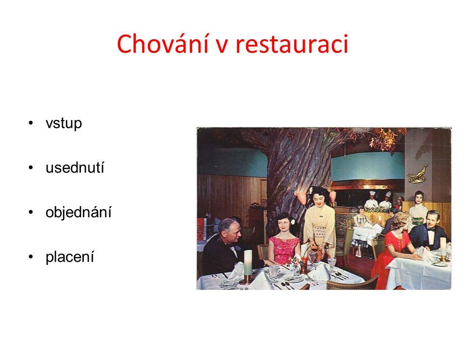 Chování v restauraci vstup usednutí objednání placení