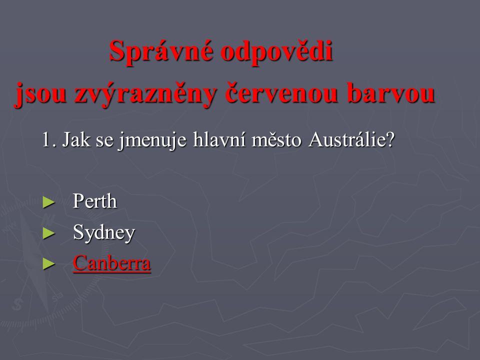 1.Jak se jmenuje hlavní město Austrálie.