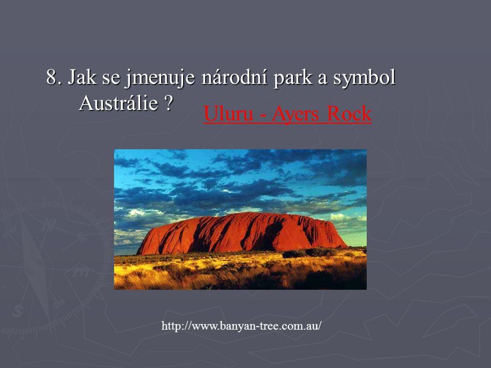 8.Jak se jmenuje národní park a symbol Austrálie .
