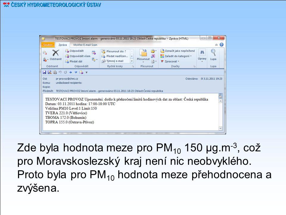 Zde byla hodnota meze pro PM 10 150 µg.m -3, což pro Moravskoslezský kraj není nic neobvyklého. Proto byla pro PM 10 hodnota meze přehodnocena a zvýše