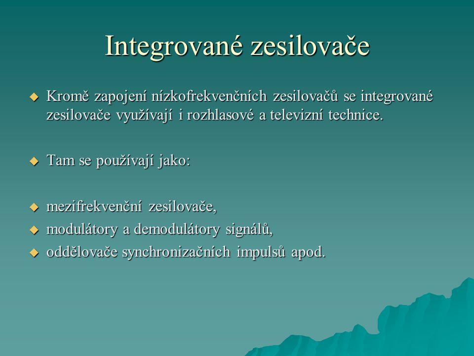 Integrované zesilovače  Kromě zapojení nízkofrekvenčních zesilovačů se integrované zesilovače využívají i rozhlasové a televizní technice.