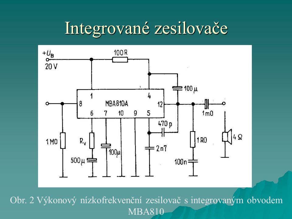 Integrované zesilovače Obr. 2 Výkonový nízkofrekvenční zesilovač s integrovaným obvodem MBA810