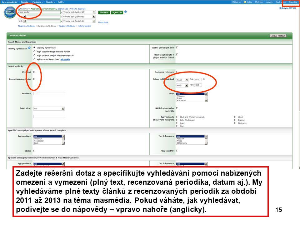 15 Zadejte rešeršní dotaz a specifikujte vyhledávání pomocí nabízených omezení a vymezení (plný text, recenzovaná periodika, datum aj.).