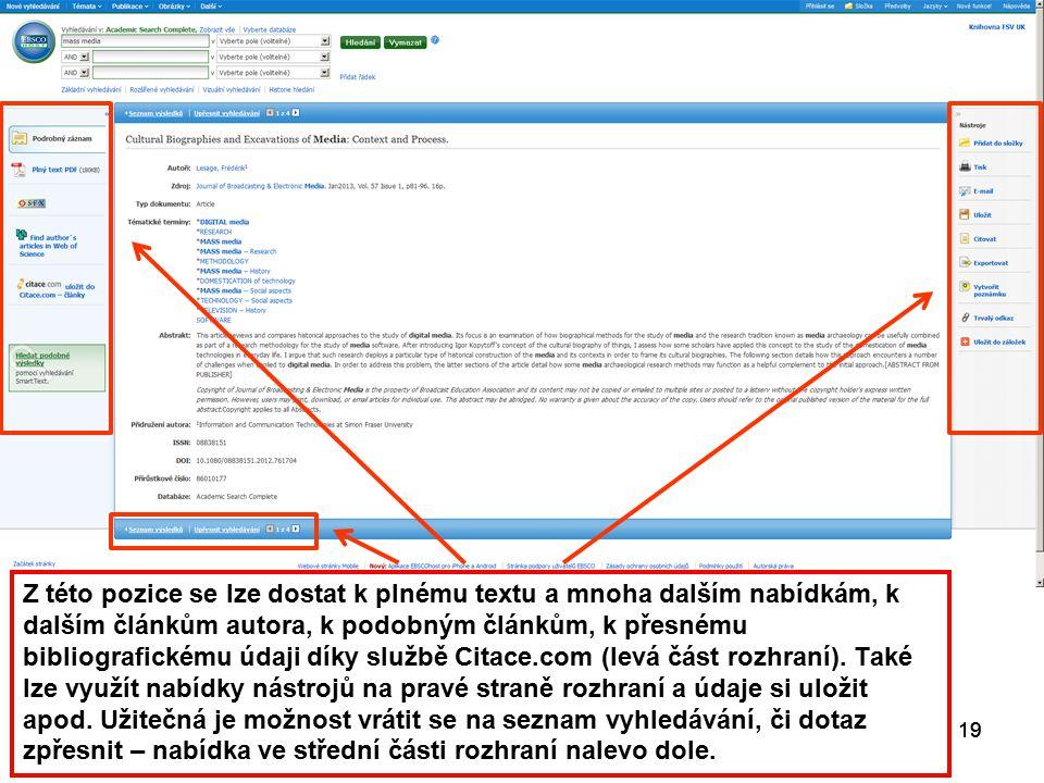 19 Z této pozice se lze dostat k plnému textu a mnoha dalším nabídkám, k dalším článkům autora, k podobným článkům, k přesnému bibliografickému údaji díky službě Citace.com (levá část rozhraní).