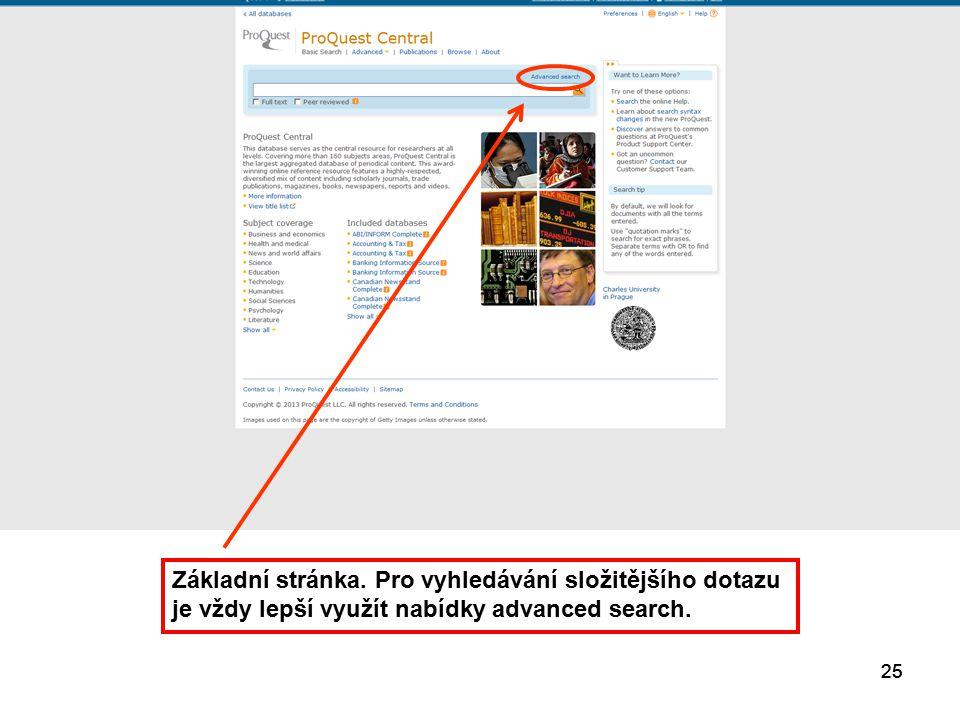25 Základní stránka. Pro vyhledávání složitějšího dotazu je vždy lepší využít nabídky advanced search.