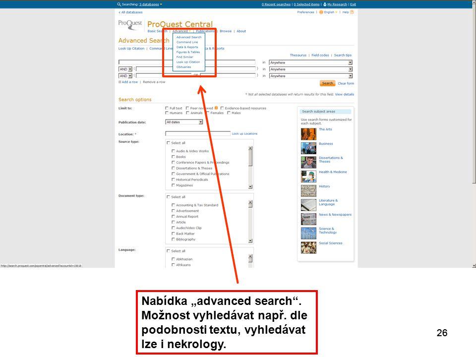 """26 Nabídka """"advanced search"""". Možnost vyhledávat např. dle podobnosti textu, vyhledávat lze i nekrology."""