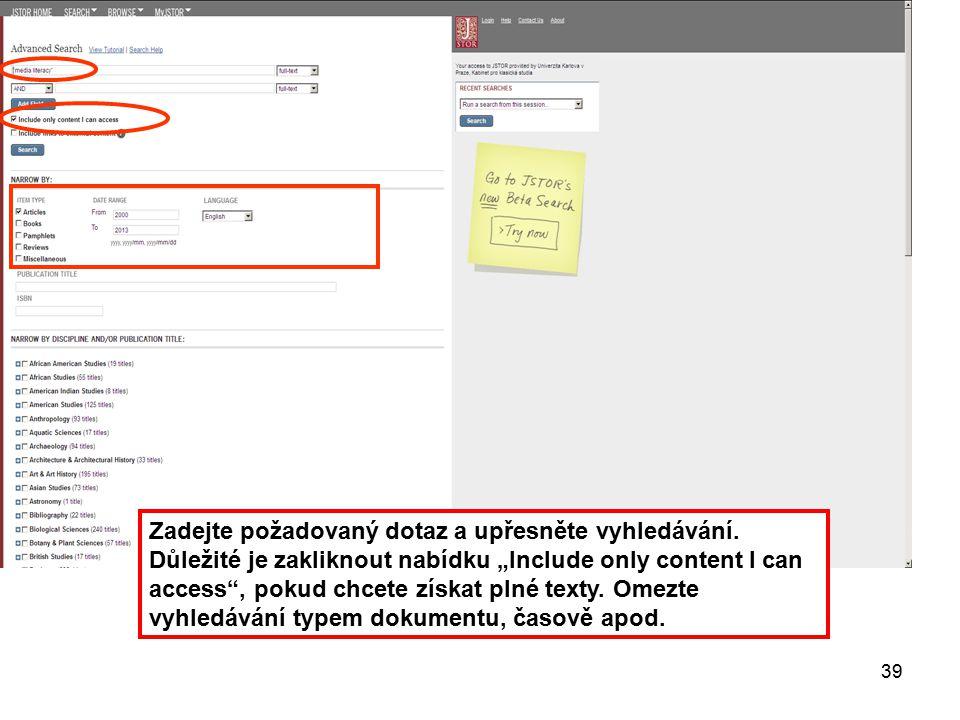 """39 Zadejte požadovaný dotaz a upřesněte vyhledávání. Důležité je zakliknout nabídku """"Include only content I can access"""", pokud chcete získat plné text"""