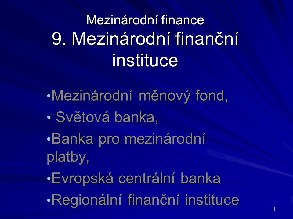 osnova Mezinárodní měnový fond, Světová banka, Banka pro mezinárodní platby 2