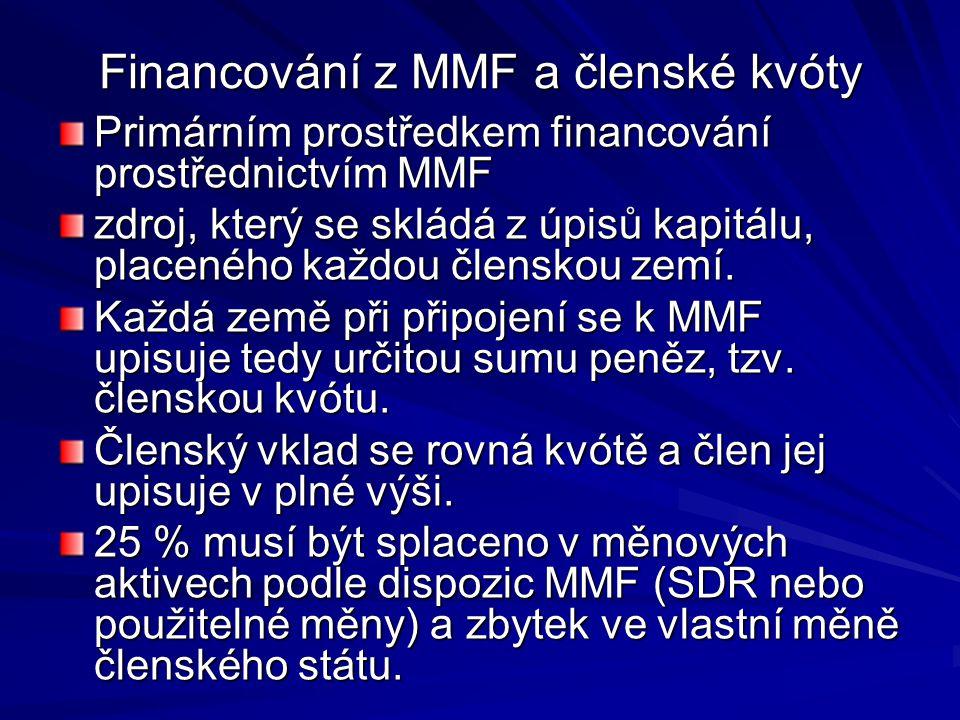 Členské kvóty Členské kvóty MMF jsou klíčové v činnosti a řízení MMF ze čtyř důvodů.