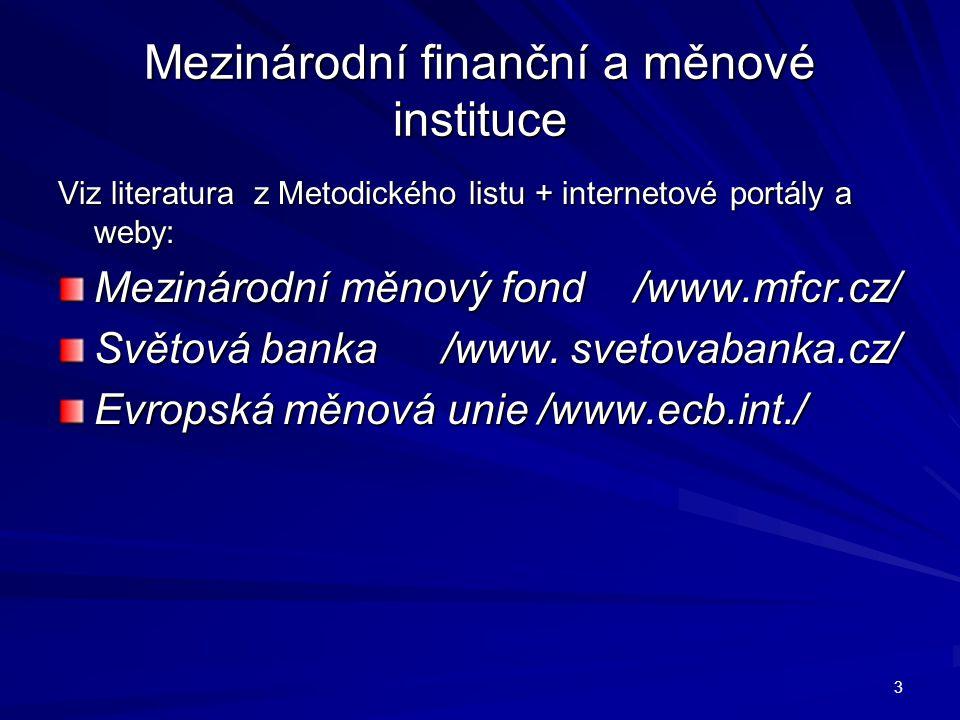 Mezinárodní měnový fond (International Monetary Fund, IMF, MMF) (International Monetary Fund, IMF, MMF) mezinárodní organizace přidružená k OSN, s cílem usnadňovat mezinárodní měnovou spolupráci, podporovat stabilitu směnných kurzů a prostřednictvím půjček podporovat státy, jež zažívají hospodářské potíže.