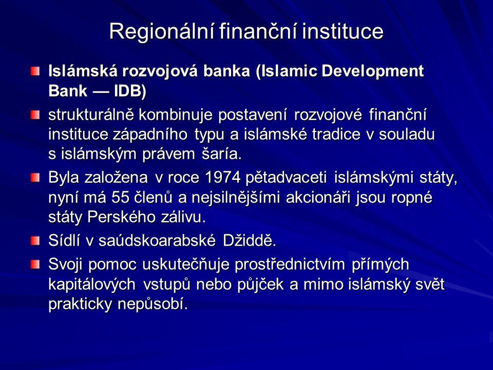 Regionální finanční instituce Islámská rozvojová banka (Islamic Development Bank — IDB) Islámská rozvojová banka (Islamic Development Bank — IDB) stru