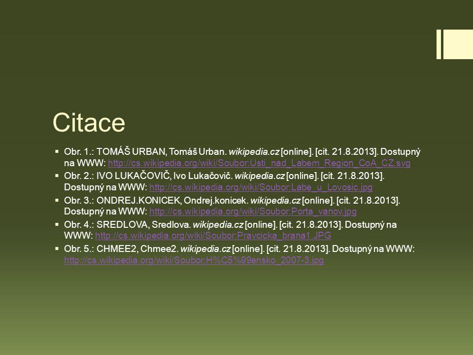 Citace  Obr. 1.: TOMÁŠ URBAN, Tomáš Urban. wikipedia.cz [online]. [cit. 21.8.2013]. Dostupný na WWW: http://cs.wikipedia.org/wiki/Soubor:Usti_nad_Lab