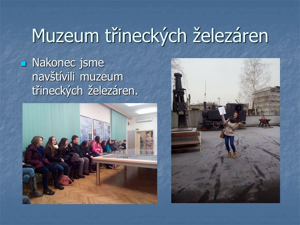 Muzeum třineckých železáren Nakonec jsme navštívili muzeum třineckých železáren.
