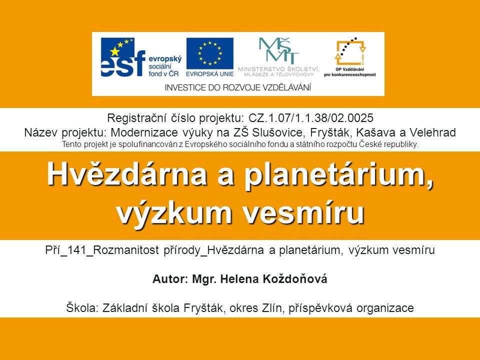 Hvězdárna a planetárium, výzkum vesmíru Pří_141_Rozmanitost přírody_Hvězdárna a planetárium, výzkum vesmíru Autor: Mgr.