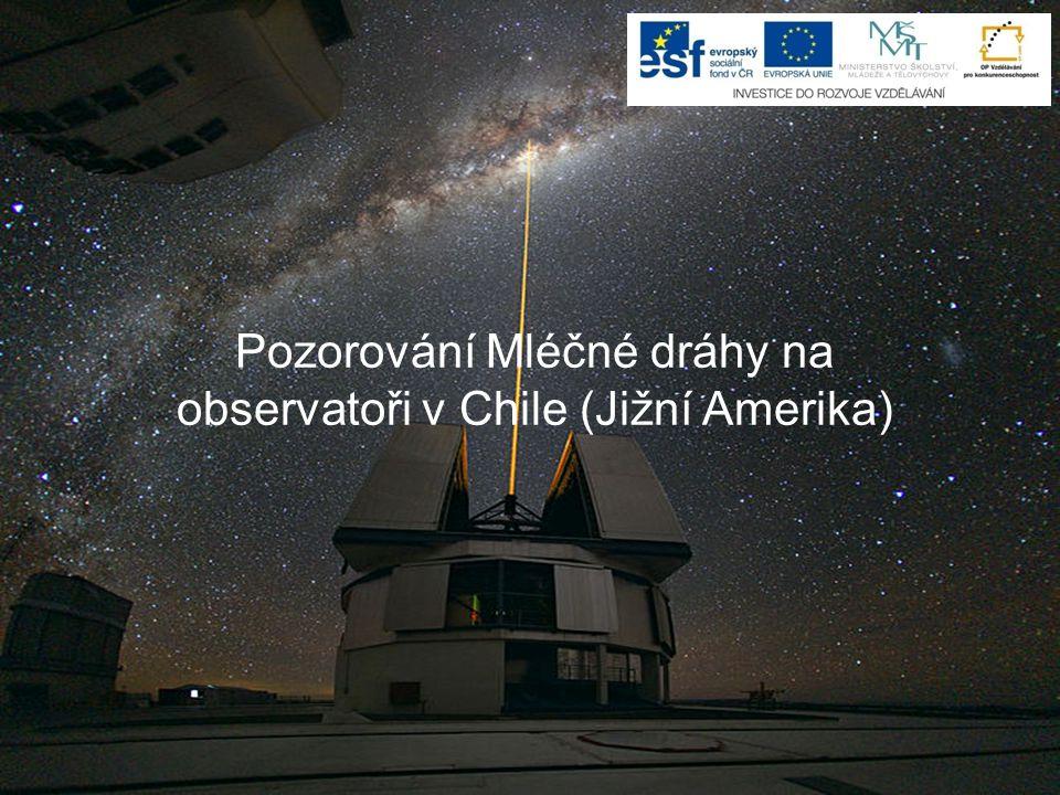 Pozorování Mléčné dráhy na observatoři v Chile (Jižní Amerika)