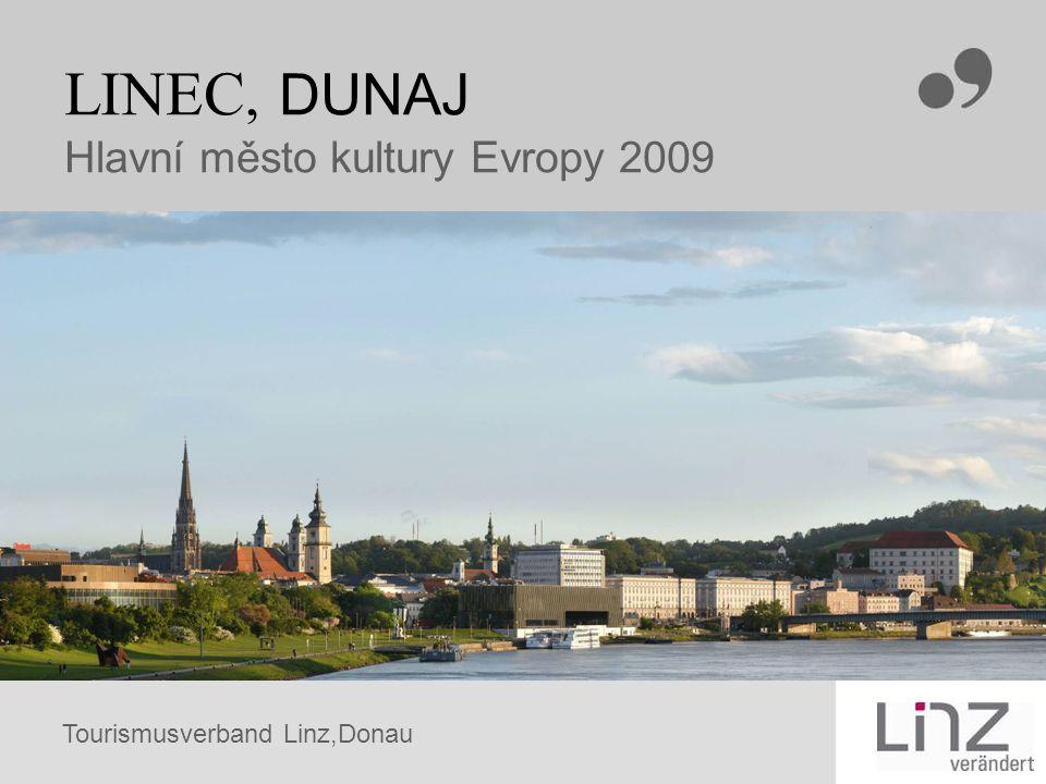 Tourismusverband Linz,Donau LINEC, DUNAJ Hlavní město kultury Evropy 2009