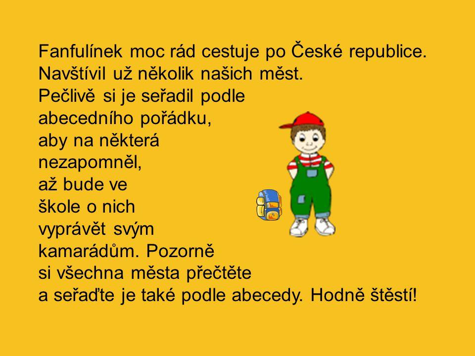Fanfulínek moc rád cestuje po České republice.Navštívil už několik našich měst.