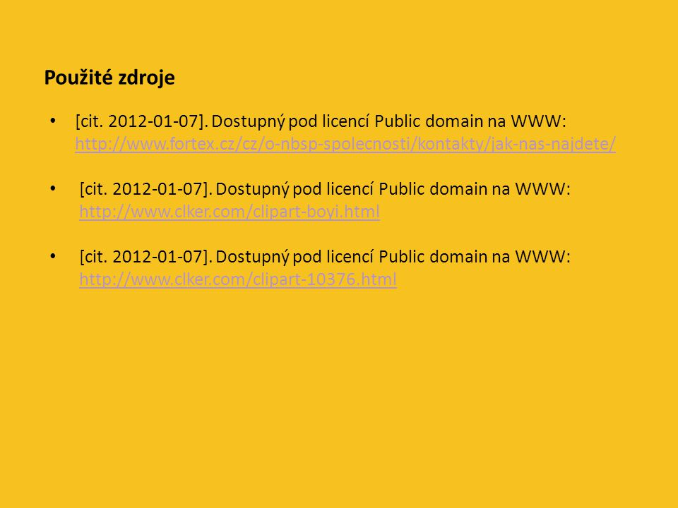 Použité zdroje [cit.2012-01-07].