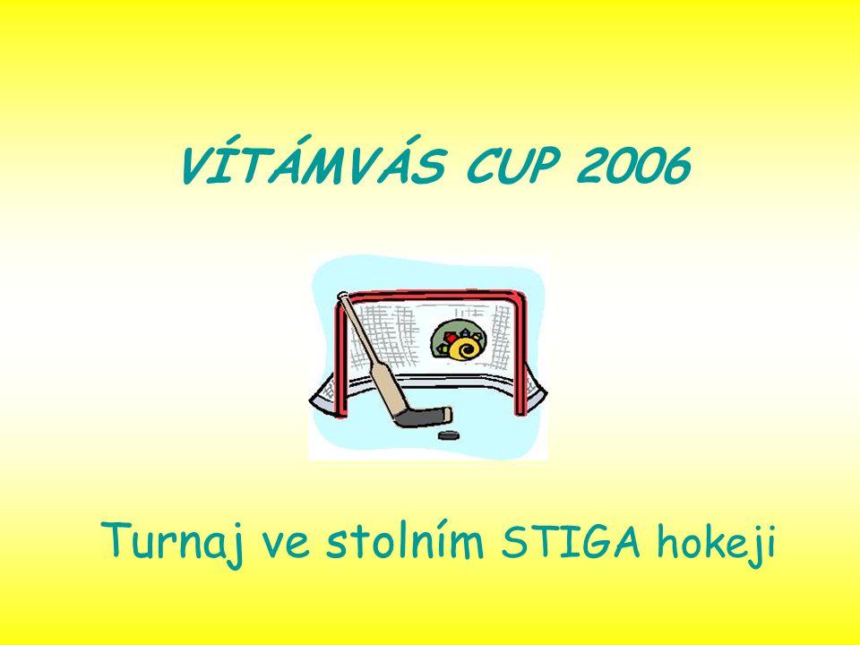 VÍTÁMVÁS CUP 2006 Turnaj ve stolním STIGA hokeji