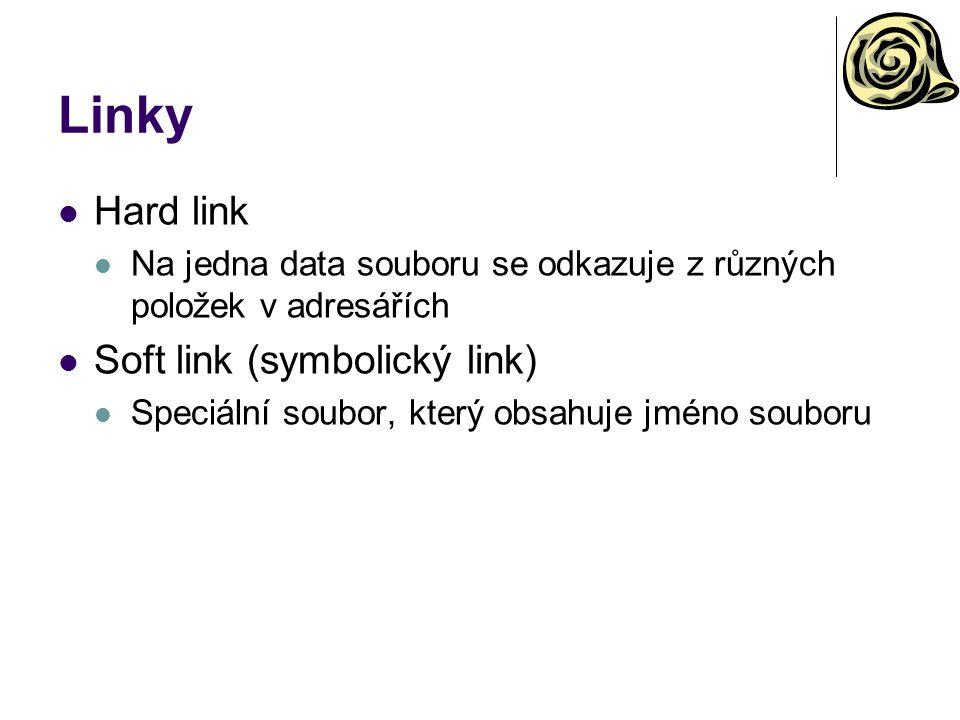 Linky Hard link Na jedna data souboru se odkazuje z různých položek v adresářích Soft link (symbolický link) Speciální soubor, který obsahuje jméno so