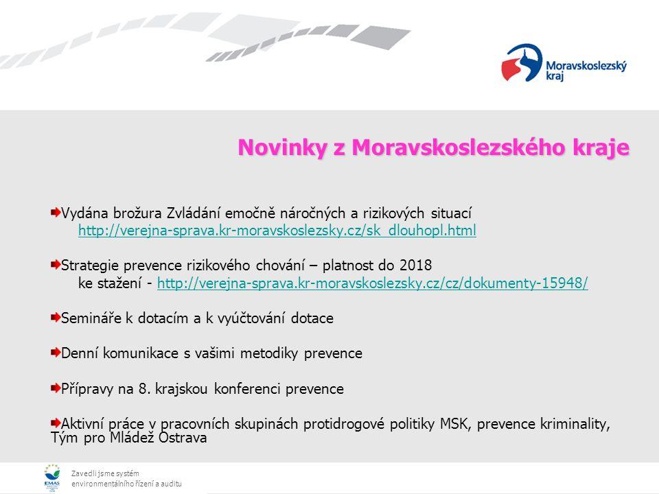 Zavedli jsme systém environmentálního řízení a auditu Novinky z Moravskoslezského kraje Vydána brožura Zvládání emočně náročných a rizikových situací