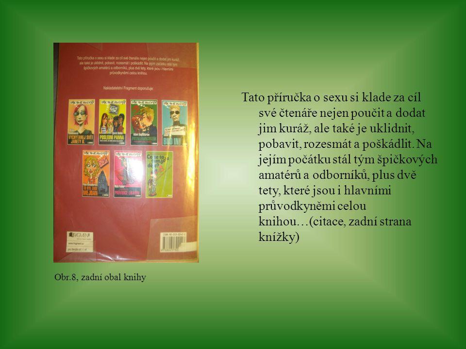 Obr.8, zadní obal knihy Tato příručka o sexu si klade za cíl své čtenáře nejen poučit a dodat jim kuráž, ale také je uklidnit, pobavit, rozesmát a poš