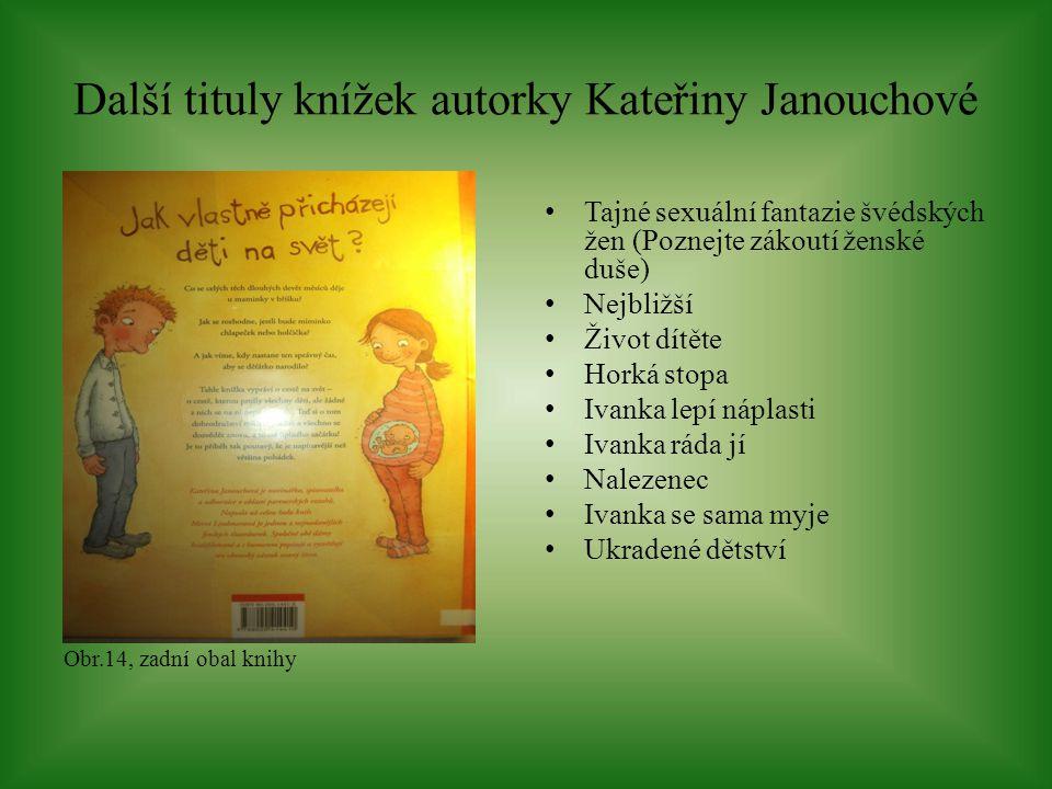 Další tituly knížek autorky Kateřiny Janouchové Obr.14, zadní obal knihy Tajné sexuální fantazie švédských žen (Poznejte zákoutí ženské duše) Nejbližš