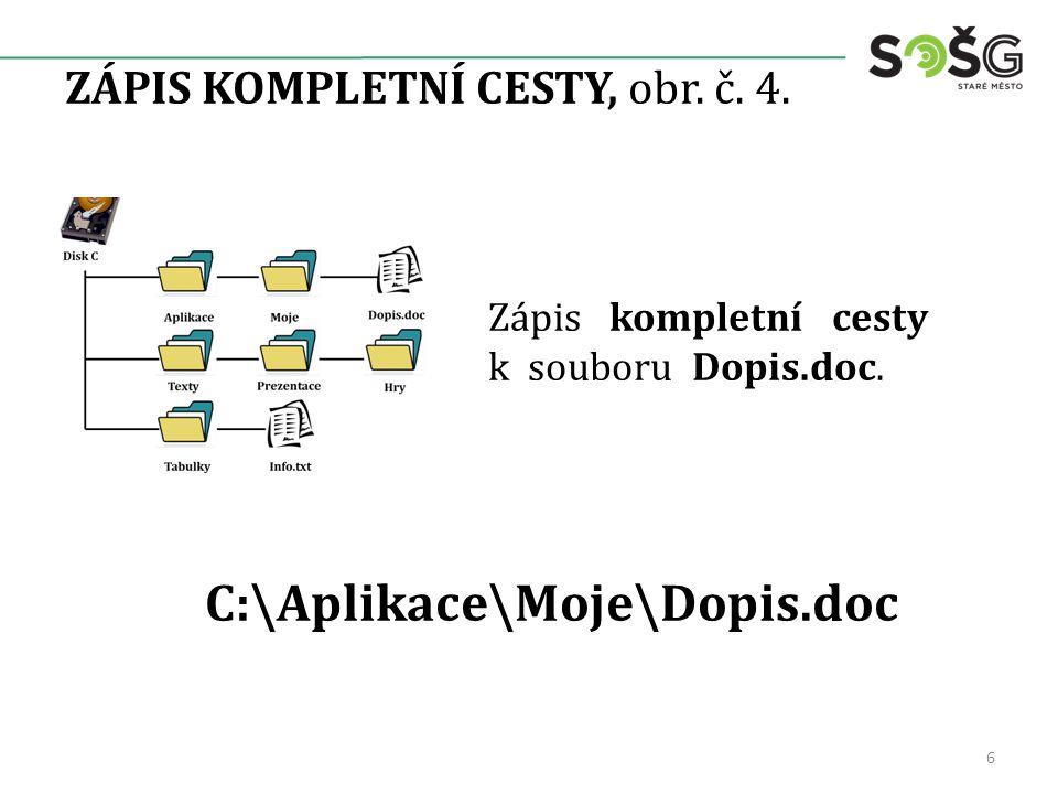 INFORMACE O SOUBORECH, obr.č. 5. Soubor má: název souboru datum poslední změny údajů typ velikost.