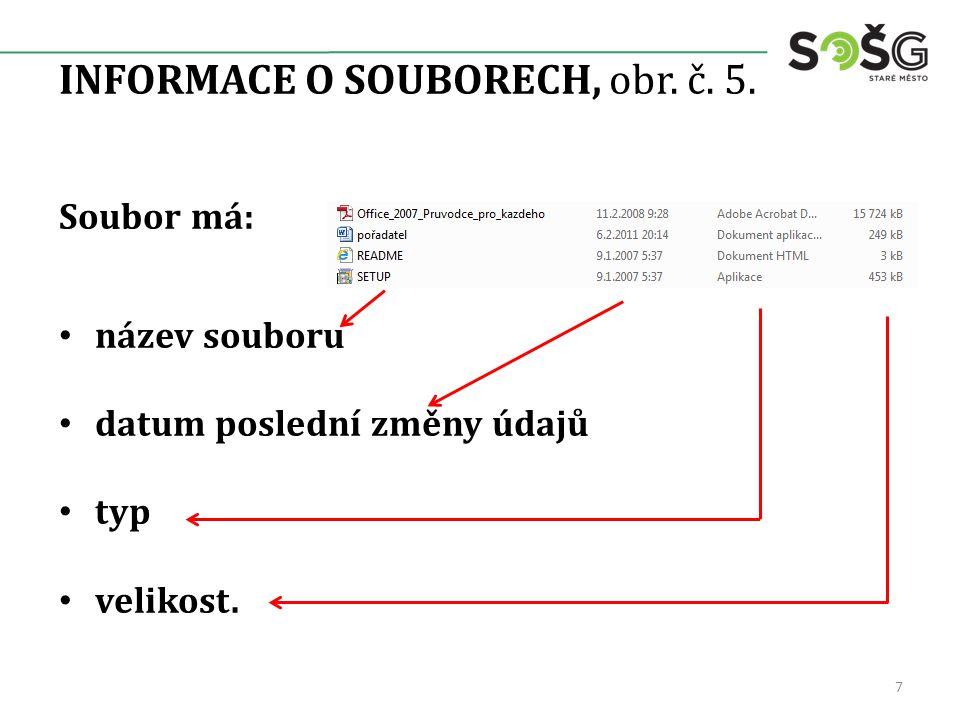 INFORMACE O SOUBORECH 1.Velikost souboru – po názvu souboru a příponě nejdůležitější údaj o souboru.