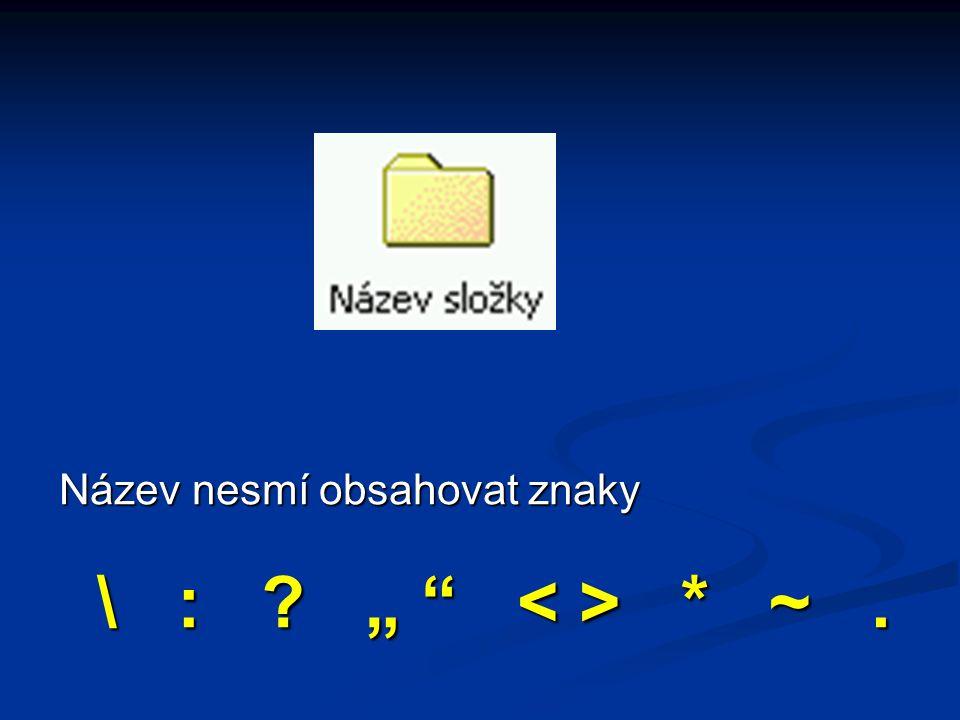 """Název nesmí obsahovat znaky \ : """" * ~. \ : """" * ~."""