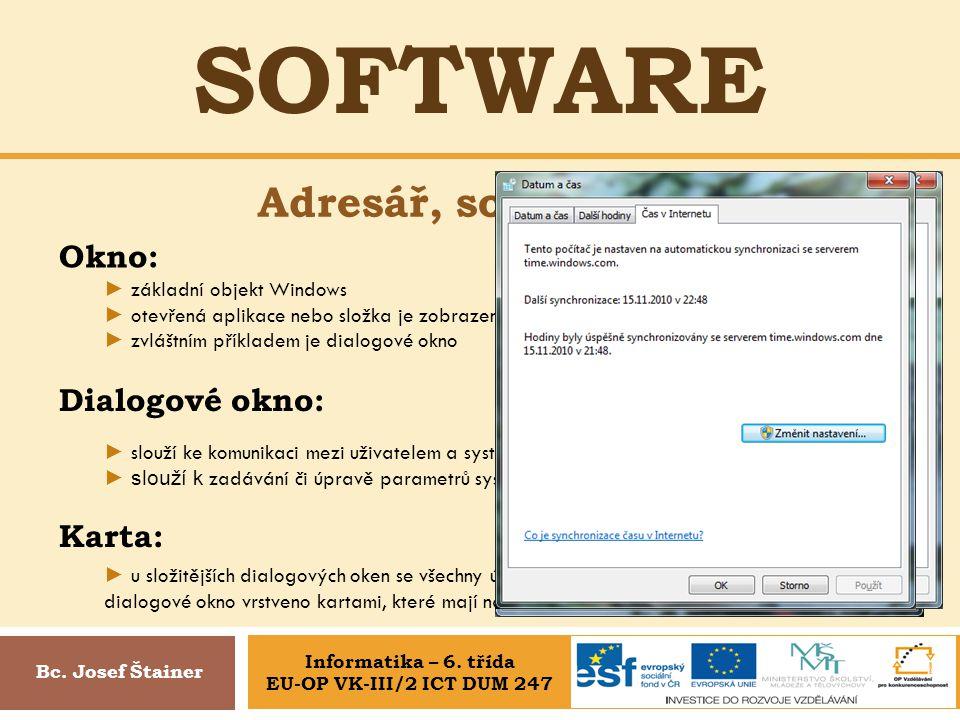 SOFTWARE Bc. Josef Štainer Informatika – 6. třída EU-OP VK-III/2 ICT DUM 247