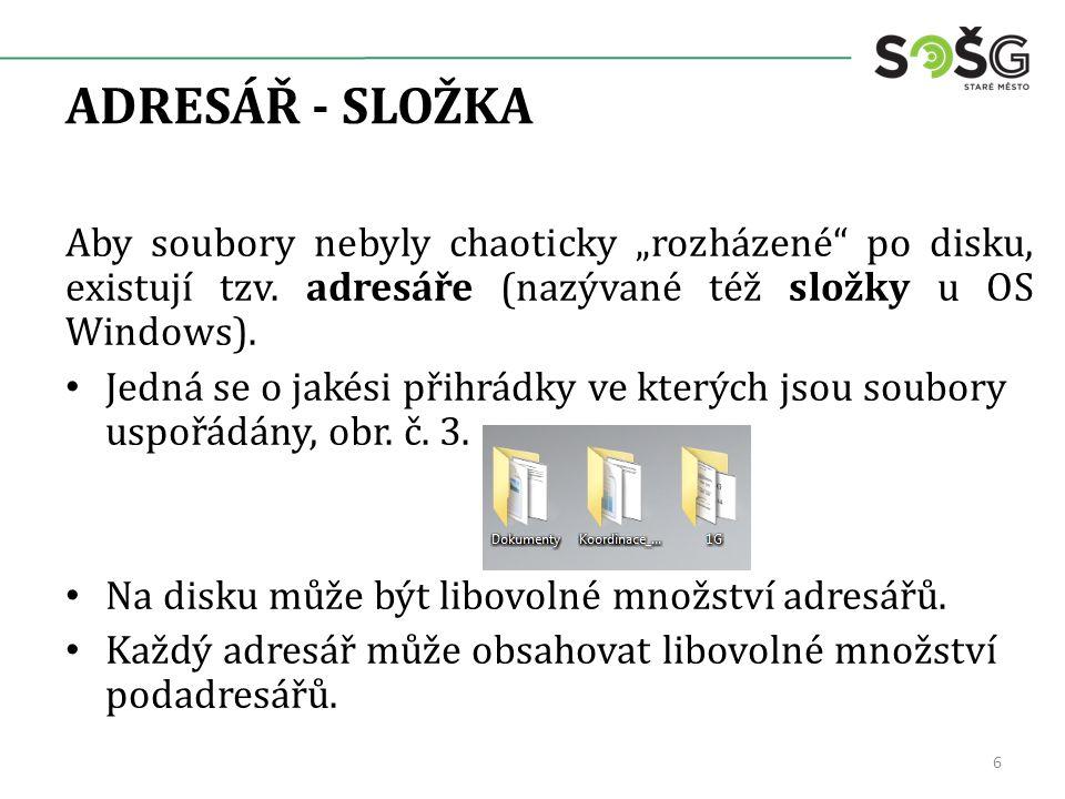 """ADRESÁŘ - SLOŽKA Aby soubory nebyly chaoticky """"rozházené po disku, existují tzv."""