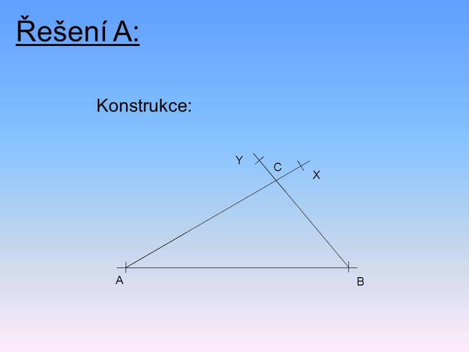 Řešení B: Postup konstrukce: Náčrt: 5) Δ EFG 2) FEX; │FEX│= 50° 1) EF; │EF│= 7 cm 4) G; G  EX  FY 3) EFY; │EFY│= 30°
