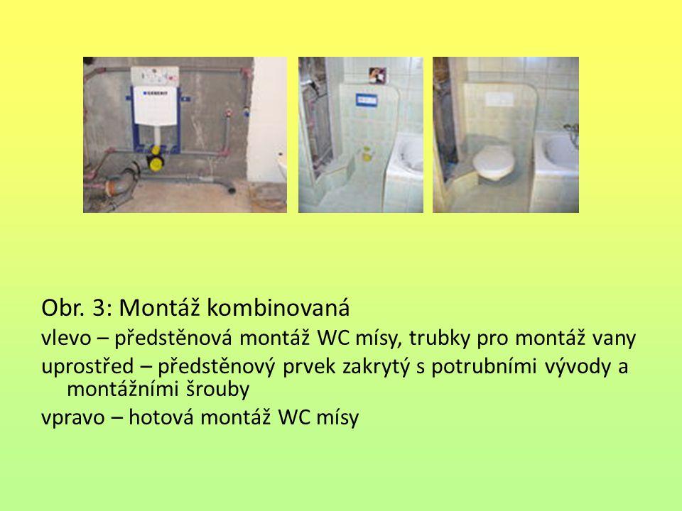 Obr. 3: Montáž kombinovaná vlevo – předstěnová montáž WC mísy, trubky pro montáž vany uprostřed – předstěnový prvek zakrytý s potrubními vývody a mont