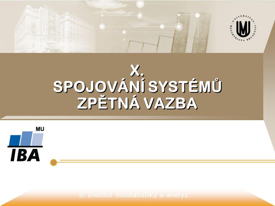 © Institut biostatistiky a analýz SÉRIOVÉ (KASKÁDNÍ) ZAPOJENÍ