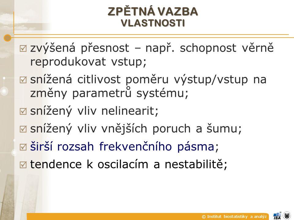 © Institut biostatistiky a analýz ZP Ě TNÁ VAZBA VLASTNOSTI  zvýšená přesnost – např.