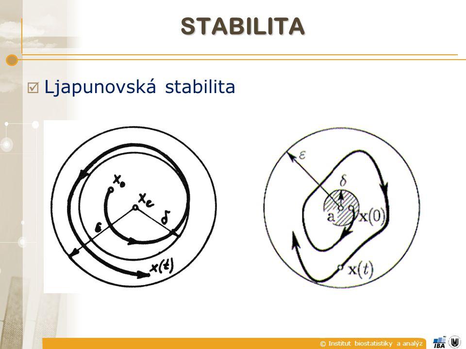 © Institut biostatistiky a analýz STABILITA  Ljapunovská stabilita  Nevyžadujeme, aby blízké řešení konvergovalo do rovnovážného stavu, ale pouze vyžadujeme, aby se mu příliš nevzdalovalo.