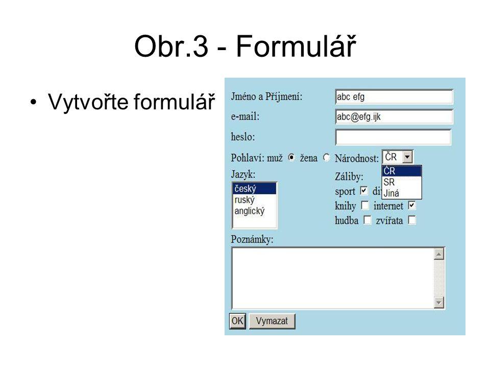 Obr.3 - Formulář Vytvořte formulář